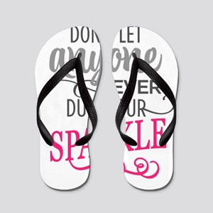 DULL YOUR SPARKLE Flip Flops