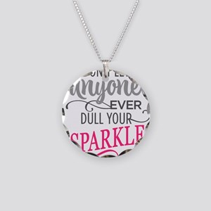 DULL YOUR SPARKLE Necklace
