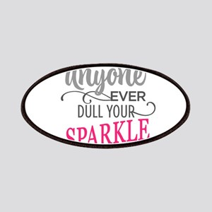 DULL YOUR SPARKLE Patch