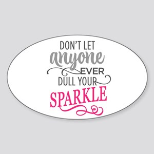 DULL YOUR SPARKLE Sticker