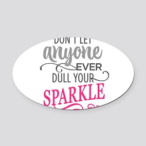 DULL YOUR SPARKLE Oval Car Magnet