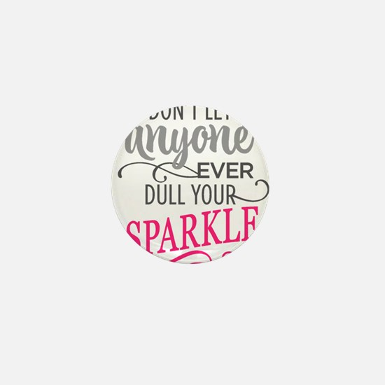 DULL YOUR SPARKLE Mini Button