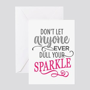 DULL YOUR SPARKLE Greeting Cards
