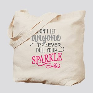 DULL YOUR SPARKLE Tote Bag