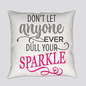 DULL YOUR SPARKLE Everyday Pillow