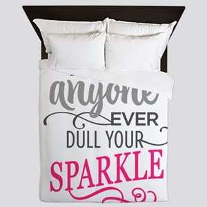 DULL YOUR SPARKLE Queen Duvet