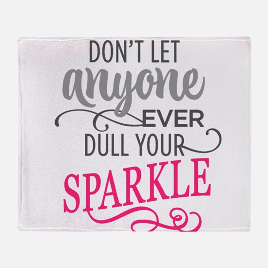 DULL YOUR SPARKLE Throw Blanket