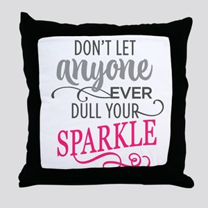 DULL YOUR SPARKLE Throw Pillow