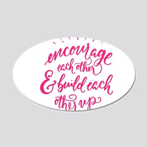 ENCOURAGE EACH OTHER Wall Decal