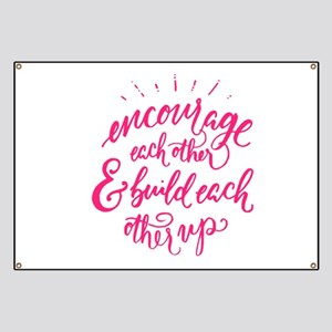 ENCOURAGE EACH OTHER Banner