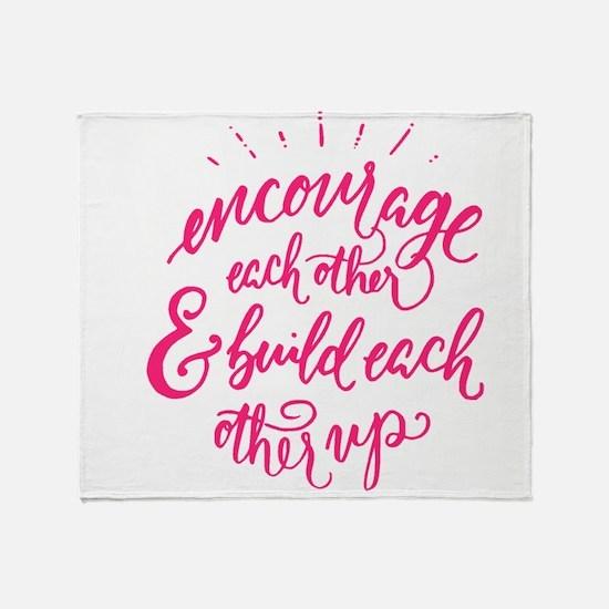 ENCOURAGE EACH OTHER Throw Blanket