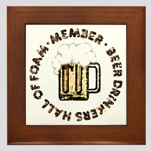 * MEMBER * Beer Drinkers Hall Of Foam - Framed Til