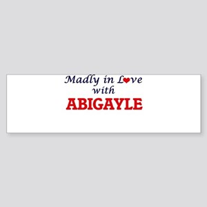 Madly in Love with Abigayle Bumper Sticker