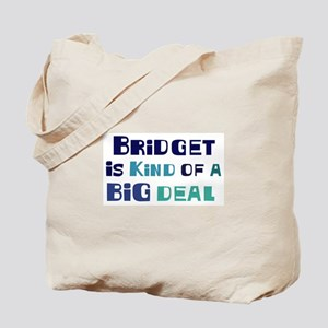 Bridget is a big deal Tote Bag