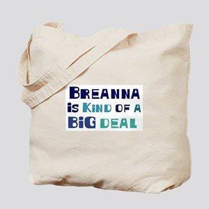Breanna is a big deal Tote Bag