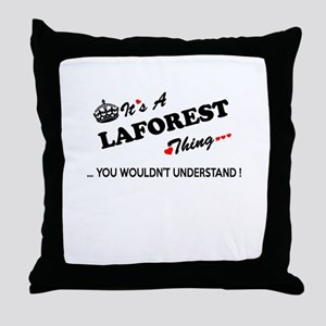 LAFOREST thing, you wouldn't understa Throw Pillow