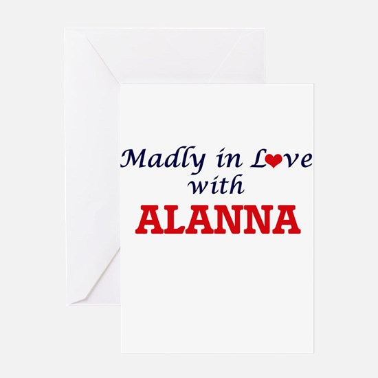Madly in Love with Alanna Greeting Cards