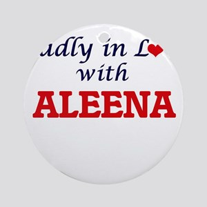 Madly in Love with Aleena Round Ornament
