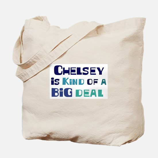 Chelsey is a big deal Tote Bag