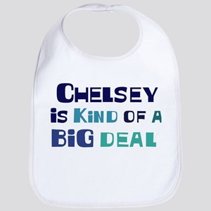 Chelsey is a big deal Bib