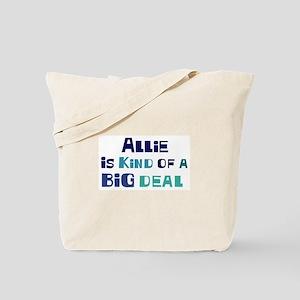 Allie is a big deal Tote Bag