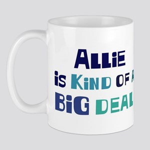 Allie is a big deal Mug