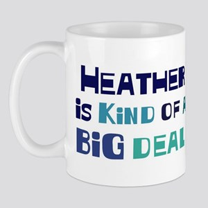 Heather is a big deal Mug