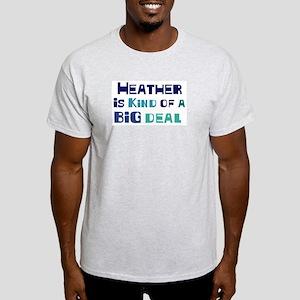 Heather is a big deal Light T-Shirt
