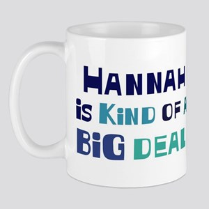 Hannah is a big deal Mug