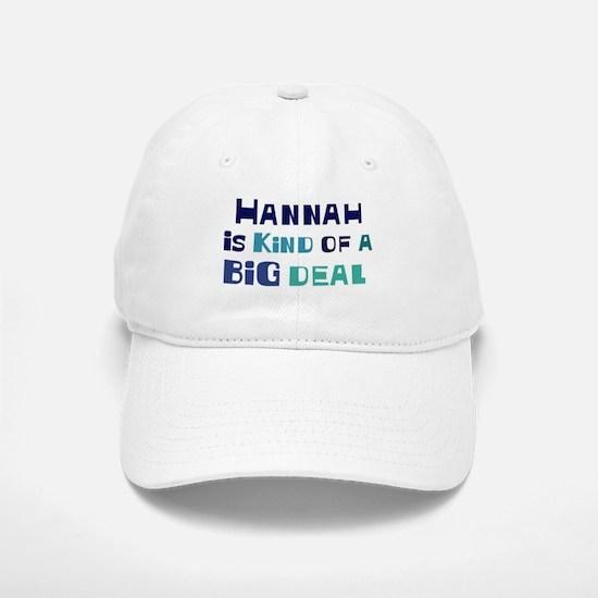Hannah is a big deal Baseball Baseball Cap