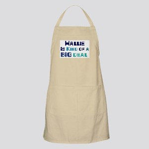 Hallie is a big deal BBQ Apron
