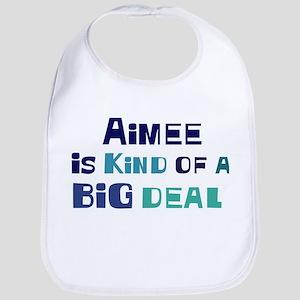 Aimee is a big deal Bib