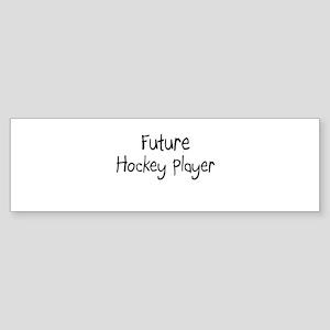 Future Hockey Player Bumper Sticker