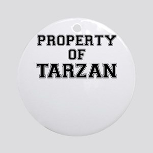 Property of TARZAN Round Ornament