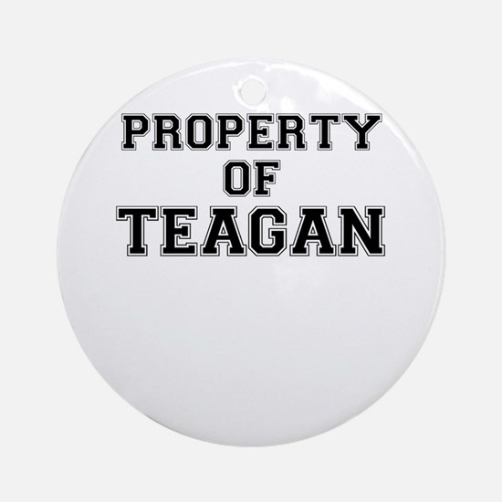 Property of TEAGAN Round Ornament