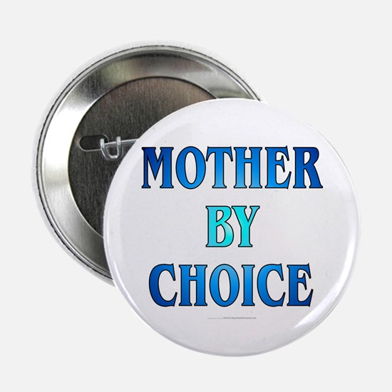 Mother by choice (button)