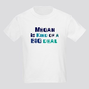 Megan is a big deal Kids Light T-Shirt