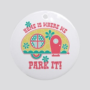 Home Is Where We Park It Round Ornament