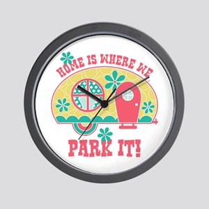 Home Is Where We Park It Wall Clock