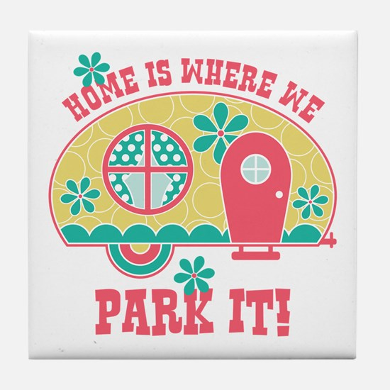 Home Is Where We Park It Tile Coaster