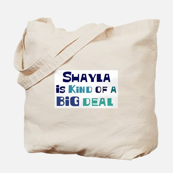 Shayla is a big deal Tote Bag