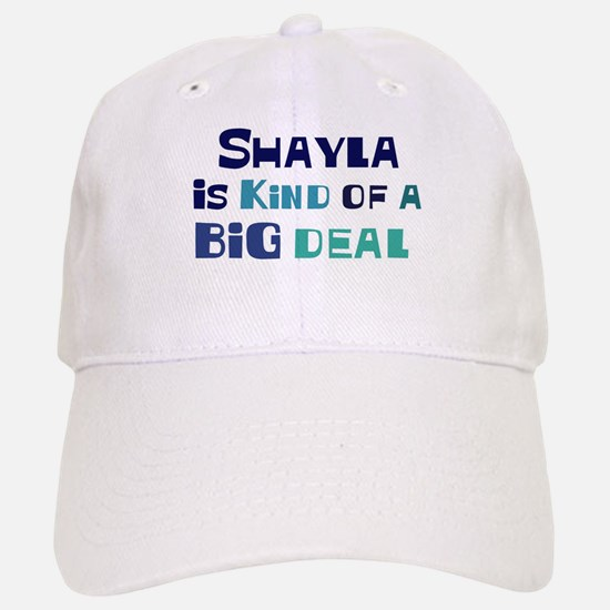 Shayla is a big deal Baseball Baseball Cap