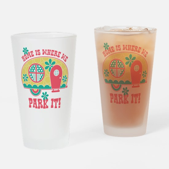 Home Is Where We Park It Drinking Glass