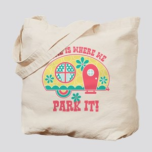 Home Is Where We Park It Tote Bag