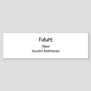 Future Higher Education Administrator Sticker (Bum