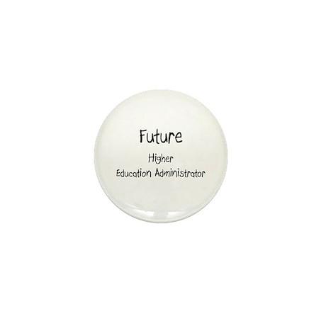 Future Higher Education Administrator Mini Button