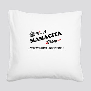 MAMACITA thing, you wouldn't Square Canvas Pillow