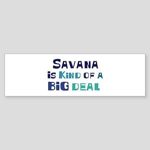 Savana is a big deal Bumper Sticker