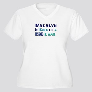 Madalyn is a big deal Women's Plus Size V-Neck T-S