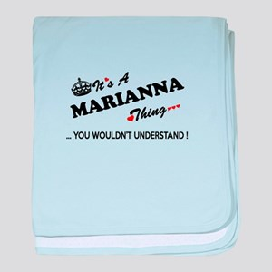 MARIANNA thing, you wouldn't understa baby blanket
